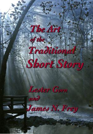 Art of the Traditional Short Story, The