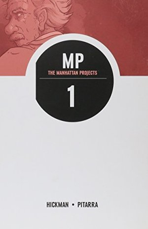 Manhattan Projects, Vol. 1: Science Bad, The