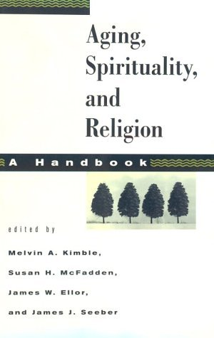 Aging, Spirituality, and Religion: A Handbook