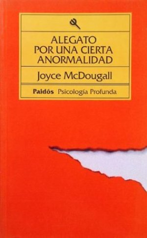 Alegato Por Un Cierta Anormalidad / Knowledge and Links with Knowledge (Biblioteca de Psicologia Profunda) (Spanish Edition)