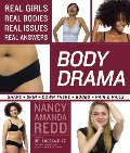 Body Drama: Real Girls, Real Bodies, Real Issues, Real Answers