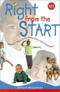 Right from the Start: A Parent's Guide to the Young Child's Faith Development