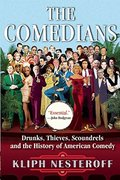 Comedians: Drunks, Thieves, Scoundrels, and the History of American Comedy, The
